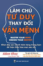 Read more about the article Tải sách LÀM CHỦ TƯ DUY THAY ĐỔI VẬN MỆNH Full