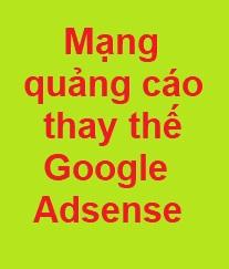 Các trang quảng cáo thay thế Google Adsense uy tín nhất 2020