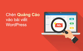 Read more about the article Chèn quảng cáo vào bài viết trong WordPress không dùng Plug in