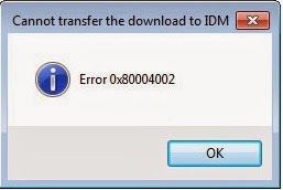 "Sửa lỗi  ""Cannot transfer download in IDM – Error 0x80004002""  IDM"